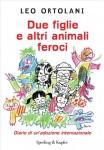 leo ortolani due figlie e altri animali feroci